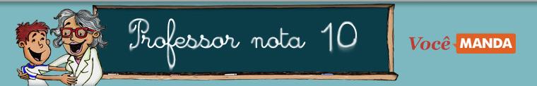 Fotoblog Professor Nota 10 - Voc� Manda